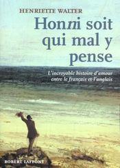 Honni soit qui mal y pense ; ou l'incroyable histoire d'amour entre le francais et l'anglais - Intérieur - Format classique