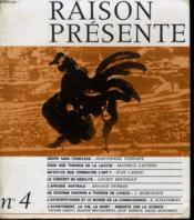 RAISON PRESENTE n°4 : Oedipe sans complexe - Pour une théorie de la Laicité - Qu'est ce que connaître l'art ? Le concept de débilité - L'Afrique Australe - De Suzanne Simonin à Thérèse de Lisieux- L'astrophysique et le monde de la connaissance - Couverture - Format classique