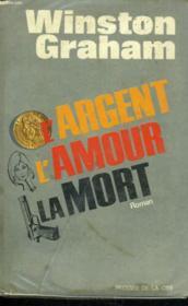 L'Argent, L'Amour, La Mort - Couverture - Format classique