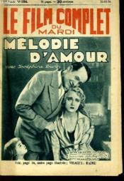 Le Film Complet Du Mardi N° 1554 - 13e Annee - Melodie D'Amour - Couverture - Format classique