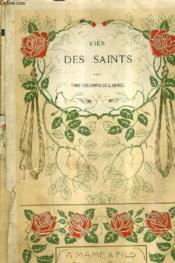 Vies Des Saints Pour Tous Les Jours De L'Annee Avec Une Pratique De Piete Pour Chaque Jour / Nouvelle Edition. - Couverture - Format classique