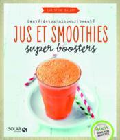 Jus et smoothies super boosters - Couverture - Format classique