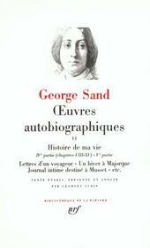 Oeuvres autobiographiques (tome 2-histoire de ma vie (1822-1832) - lettres d'un voyageur - un hiver - Intérieur - Format classique