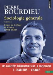 Sociologie générale t.1 ; cours au Collège de France (1981-1983) - Couverture - Format classique