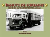 Bahuts de Lorraine t.2 ; souvenirs du transport routier lorrain - Couverture - Format classique