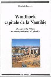 Windhoek, capitale de la Namibie ; changement politique et recomposition des périphéries - Couverture - Format classique