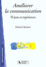 Ameliorer la communication 50 jeux et experiences - Intérieur - Format classique