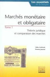 Marches monetaire et obligataire. thome 1 : theor juridi & comparai marches - Intérieur - Format classique