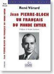 Jean Pierre-Bloch ; un français du monde entier - Couverture - Format classique