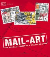Mail-art ; 350 faux timbres oblitérés - Couverture - Format classique