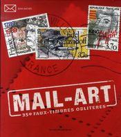 Mail-art ; 350 faux timbres oblitérés - Intérieur - Format classique