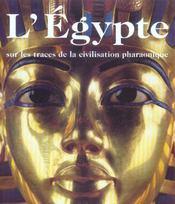 L'Egypte ; Sur Les Traces De La Civilisation Pharaonique - Intérieur - Format classique