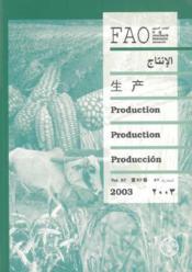 Yearbook Fao Of Production 2003 Annuaire Fao De La Production 2003 Anuario Fao De Produccion 2003 - Couverture - Format classique