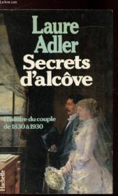 Secrets d'alcôve ; histoire du couple de 1830 à 1930 - Couverture - Format classique