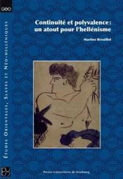 Continuité et polyvalence : un atout pour l'hellénisme - Couverture - Format classique