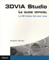 3dvia studio ; le guide officiel ; la 3d en temps réel - Couverture - Format classique