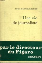 Une Vie De Journaliste. - Couverture - Format classique