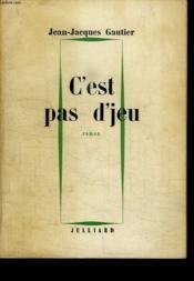 C Est Pas D Jeu. - Couverture - Format classique