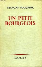 Un Petit Bourgeois. - Couverture - Format classique