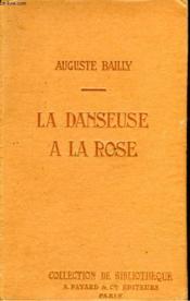 La Danseuse A La Rose. Collection De Bibliotheque N° 22. - Couverture - Format classique