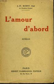 L'Amour D'Abord. - Couverture - Format classique