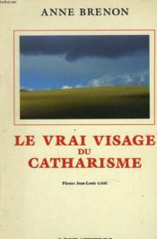 Le Vrai Visage De Catharisme - Couverture - Format classique