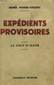 Expedients Provisoires. Le Coup D'Alger. - Couverture - Format classique
