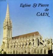 Eglise Saint-Pierre De Caen. - Couverture - Format classique
