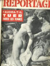 REPORTAGE, le magazine des sujets choc N° 17 - FAUDRA-T-IL TUER TOUTES LES FEMMES - L'ESCROQUERIE A LA PILULE?.. - A QUOPI SERVENT LES FEMMES?.. - DIANE CILENTO ET SEAN CONNERY DANS