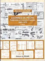 Leurres de pêche ; publicités et brevets français (1893-1970) (2e édition) - Couverture - Format classique
