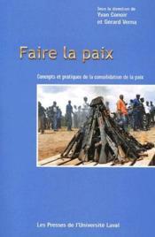 Faire la paix ; concepts et pratiques de la consolidation de la paix - Couverture - Format classique
