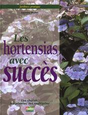 Jardinez pratique ; les hortensias avec succes - Intérieur - Format classique