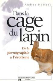 Dans la cage du lapin. pornographie erotisme - Couverture - Format classique
