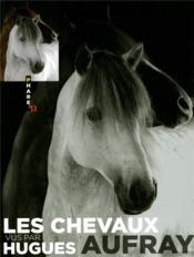 Les chevaux vus par Hugues Aufray - Couverture - Format classique