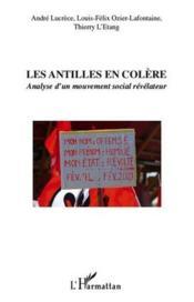 Les Antilles en colère ; analyse d'un mouvement social révélateur - Couverture - Format classique