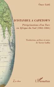 D'Istanbul à Capetown ; pérégrinations d'un turc en Afrique du sud (1862-1866) - Couverture - Format classique