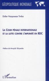 La cour pénale internationale et la lutte contre l'impunité en RDC - Couverture - Format classique
