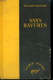 Sans Bavures. ( The Seven File ). Collection : Serie Noire Sans Jaquette N° 344 - Couverture - Format classique