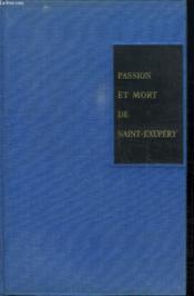 Passion Et Mort De Saint Exupery. - Couverture - Format classique