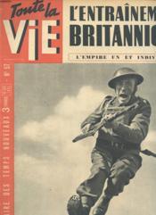 TOUTE LA VIE N°57 / 1942 : L entrainement britannique - l empire est indivisible. - Couverture - Format classique