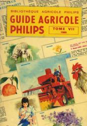 Guide Agricole Philips 1965. Tome Vii. - Couverture - Format classique