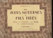 Les Jours Modernes A Fils Tires - Pour La Lingerie, La Mode, Et L'Ameublement - Album N°1 - Couverture - Format classique