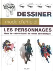 Les personnages ; héros de science-fiction, de comics et de mangas - Couverture - Format classique