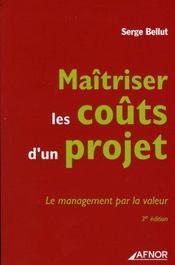 Maitriser les coûts d'un projet. le management par la valeur (3e édition) - Intérieur - Format classique