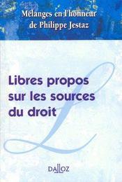 Melanges En L'Honneur De Philippe Jestaz. Libres Propos Sur Les Sources Du Droit - Intérieur - Format classique