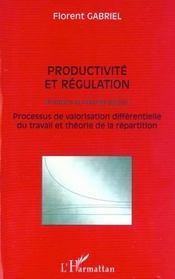 Productivite Et Regulation ; Processus De Valorisation Differentielle Du Travail Et Theorie De La Repartition - Intérieur - Format classique