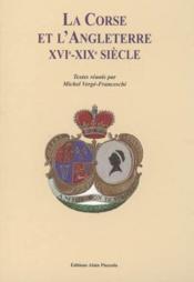 La Corse Et L'Angleterre. Xvie - Xixe Siecle - Couverture - Format classique