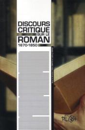 Discours critique sur le roman 1670-1850 - Couverture - Format classique