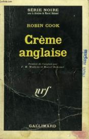 Creme Anglaise. Collection : Serie Noire N° 1042 - Couverture - Format classique