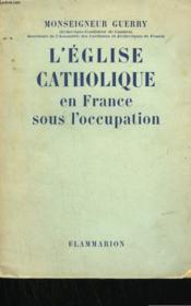 L'Eglise Catholique En France Sous L'Occupation. - Couverture - Format classique